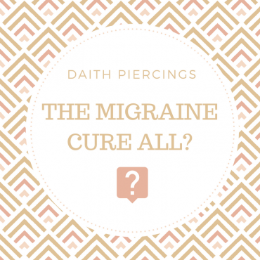 Daith Piercings: The Migraine Cure All?