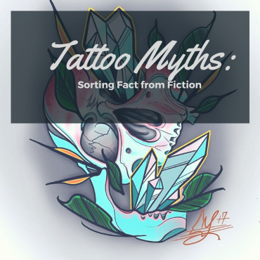Tattoo Myths: Sorting Fact From Fiction