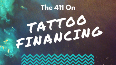 The 411 on Tattoo Financing